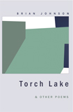Torch Lake & Other Poems, by Brian Johnson